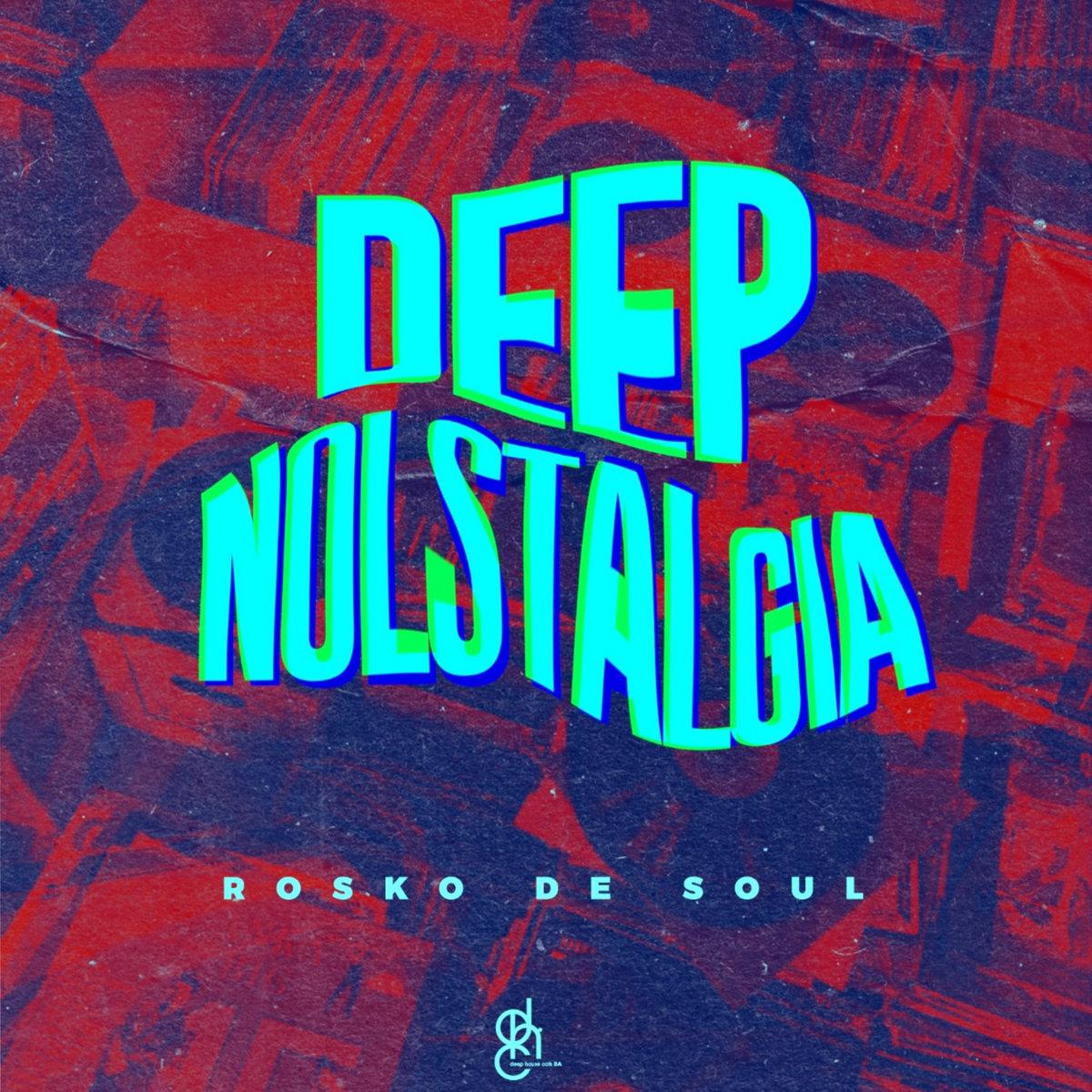 Deep Nolstalgia
